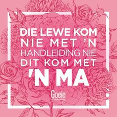 Ma Afrikaanse Quotes, Special Quotes, Quote Board, Best Mother, My Land, Hand Warmers, Bible Verses, Poems, Life Quotes