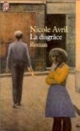 La Disgrâce par Nicole Avril