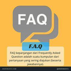 Faq kepanjangan Frequently Asked Question adalah suatu kumpulan dari pertanyaan yang sering diajukan. Baca selengkapnya di androbuntu.com