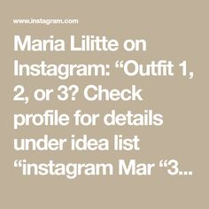 "Maria Lilitte on Instagram: ""Outfit 1, 2, or 3?  Check profile for details under idea list ""instagram Mar ""31 🥰🥰🥰🌈🌈🌈"""