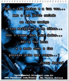 PERFEIÇÃO  http://cyssaamaral.blogspot.com.br/2014/10/amo-o-teu-cheiro-e-tua-voz.html