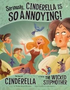 Seriously, Cinderella Is So Annoying! : The Story of Cinderella as Told by the Wicked Stepmother from BAM! at SHOP.COM
