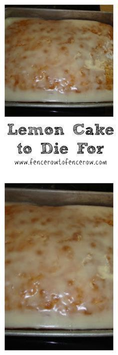 A Lemon Cake to Die for! – Fencerow to Fencerow Lemon Cake to Die For ~ from Gooseberry Patch recipes! Just takes a box of yellow cake mix, a small box of instant lemon pudding mix, oil, water, eggs & real lemon juice! 13 Desserts, Lemon Desserts, Lemon Recipes, Sweet Recipes, Baking Recipes, Delicious Desserts, Yummy Food, Lemon Cakes, Instant Recipes