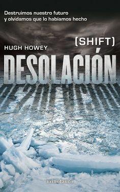 Desolación - Hugh Howey (Minotauro) Publicación: 6 de marzo de 2014