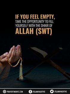 Dhikr of Allah: If you feel empty, take the opportunity to fill yourself with the #dhikr of #Allah (swt). #islam #muslim #islamicquotes #dua #muslimquotes