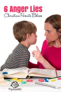 6 Anger Lies Christian Parents Believe