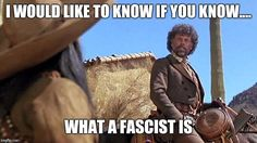 With all this talk about fascists lately
