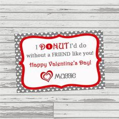 Printable Valentine's Day Card - DONUT I'd do without a friend like you!  Great for girl or a boy!