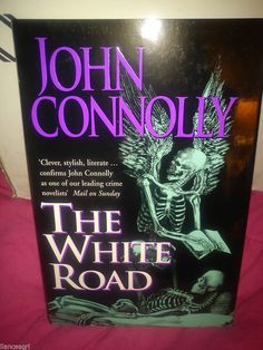 The White Road by John Connolly (2002, Hardcover) Signed First Ediion! Brand New