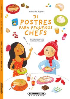 """Find magazines, catalogs and publications about """"postres para pequeños chefs"""", and discover more great content on issuu. Chefs, Peruvian Desserts, Chef Party, Guy Fieri, Sweet Cakes, Cooking With Kids, Sweet Life, Baby Food Recipes, Gastronomia"""