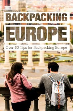 Here is a list of over 60 travel tips for backpacking through Europe.