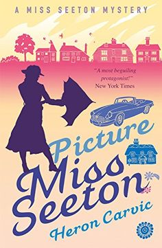 Picture Miss Seeton (A Miss Seeton Mystery Book 1) by Her...