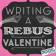 Free Valentine's Day Activity Valentine's Day Lesson  Celebrate Valentine's Day in your classroom with this fun creative writing activity. First, students will learn about the key components of rebus messages. Then, they'll brainstorm letters, pictures, and symbols to represent words and phrases. Finally, they will write their own Rebus Valentine. It's the perfect way to celebrate Valentine's Day!