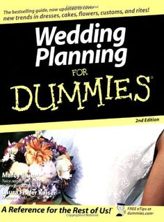 Wedding Planning For Dummies by Marcy Blum - Smplifies all the details that go into the Big Day, providing inspiration and innovative ideas to personalize your wedding celebration and, of course, make it fun for everyone—especially you!