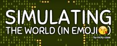 #the5: Fascinating and fun, simulating The World (In Emoji):