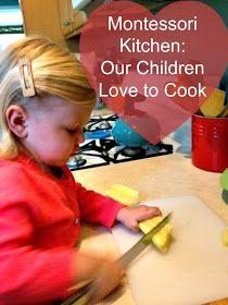 Montessori Setup: Montessori Kitchen: Our Children Love to Cook