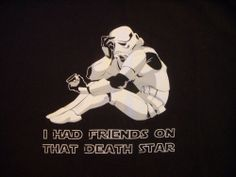 """Funny Retro Star Wars """"I Had Friends On That Death Star"""" Men's Large T-Shirt"""
