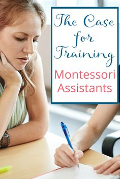 Training Montessori assistants is imperative for helping lead teachers create an environment that runs smoothly and meets the needs of each child.
