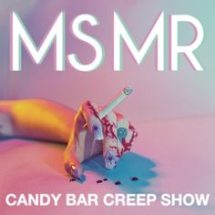 "MS MR – Candy Bar Creep Show EP [TRACK: ""Bones""]"