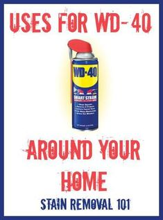 Uses for WD-40 around your house that you may not have thought of {on Stain Removal 101}