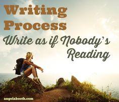 Writing Process: Write as if Nobody's Reading