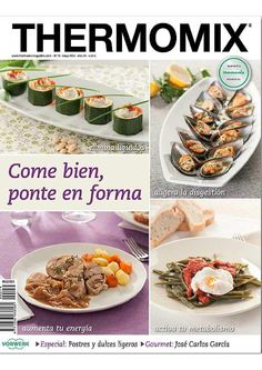 Thermomix magazine nº 93 [julio Food N, Food And Drink, Desert Recipes, Bon Appetit, Make It Simple, Low Carb, Cooking Recipes, Tasty, Meals