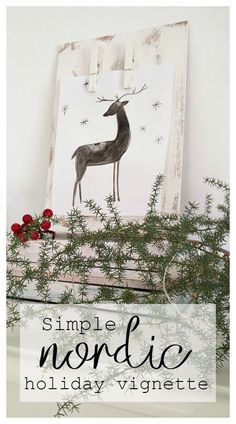 Simple and Easy Nordic holiday vignette to decorate for the most wonderful time of the year.