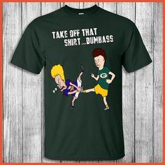 Green Bay Packers - Take Off That Shirt Dumbass T-Shirt
