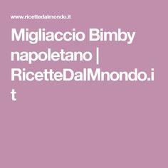 Migliaccio Bimby napoletano | RicetteDalMnondo.it