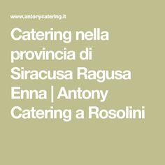 Catering nella provincia di Siracusa Ragusa Enna | Antony Catering a Rosolini