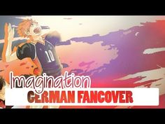 Haikyuu!! - Imagination [German FanCover] - YouTube
