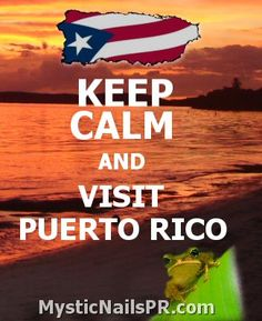 KEEP CALM AND ... #puertorico    www.MysticNailsPR...