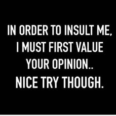 Are you looking for the best sarcastic quotes? Here are some great and best sarcastic quotes because Sarcasm is the second best thing you can do! Life Quotes Love, Sassy Quotes, Great Quotes, Quotes To Live By, Funny Life Quotes, Funny Quotes About People, Quotes About Sarcasm, Quotes For Mean People, Being A Badass Quotes
