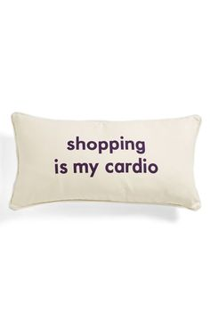 'Shopping Is My Cardio' Pillow