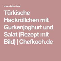 Türkische Hackröllchen mit Gurkenjoghurt und Salat (Rezept mit Bild) | Chefkoch.de Steak, Avocado, Den, Easy Summer Meals, Hay Diet, Lettuce Recipes, Ground Meat, Treats, Food Portions