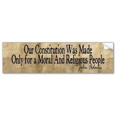 Our Constitution was made Only for a moral and religious people. -John Adams (so, it isn't the constitution that is 'out of step' - it's the people! Wise Quotes, Inspirational Quotes, Wise Sayings, John Adams Quotes, Founding Fathers Quotes, Hope Of The World, I Love The Lord, The Great I Am, Religious People