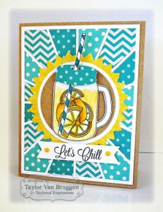 Chill Card by Taylor VanBruggen #Cardmaking, #SummerFun, #JustBecause, #Cuttingplates