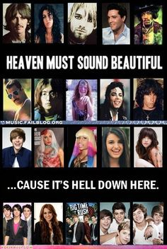 Sure, but keep in mind that Earth has Florence Welch and the Machines and Depeche Mode and heaven has gangsta rappers. It's your call.