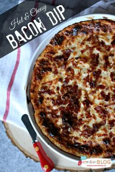 Hot Cheesy Bacon Dip | This is is easy and perfect for any gathering. Holiday appetizer, football game day food or just a party dip! Find the recipe on TodaysCreativeLife.com