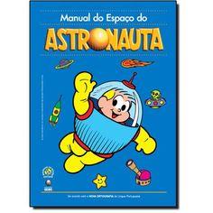 MANUAL DO ESPACO DO ASTRONAUTA - MANUAIS TURMA DA MONICA - Cia. dos Livros   Livraria Virtual