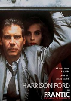 """""""Frantic"""" (dir. Roman Polanski, 1988) --- Harrison Ford makes any movie he is in worth watching."""