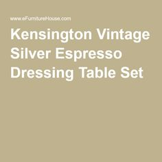 Kensington Vintage Silver Espresso Dressing Table Set