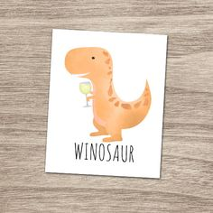 Winosaur White Wine Printable Poster Funny Dinosaur Pun Wino Pun Glass Of Wines Wineo Dinos Puns Dinosaurs Drink Drinking Alcohol Cute Dinosaur Puns, Dinosaur Tattoos, Drinking Puns, Wine Puns, Wood Carving For Beginners, Address Label Stickers, Inside Art, Cute Canvas, Card Sayings