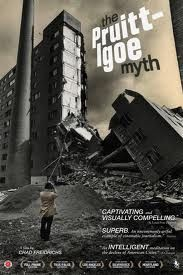 The Pruitt Igoe Myth. Very interesting, especially for those in sociology, geography, anthropology and urban studies.