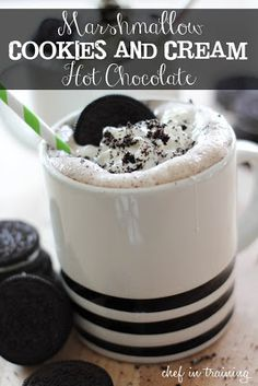50 Amazing Oreo Desserts (Marshmallow Cookies and Cream Hot Chocolate)