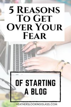 5 Reasons to get over your fear of starting a blog. Blogging can make you money, help you motivate and inspire people. along with many other things! Click to see how you can get over your fear and jump in! #blogging #bloggingtips