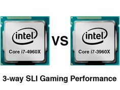 Intel Core i7-4960X vs Core i7-3960X 3-way SLI Gaming-Performance