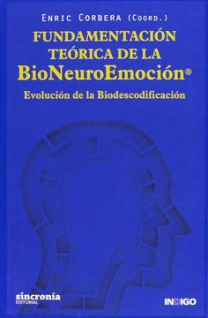 La Bioneuroemoción, evolución de la biodescodificación, tiene como objetivo la toma de conciencia de la influencia que tienen las emociones en nuestras vidas