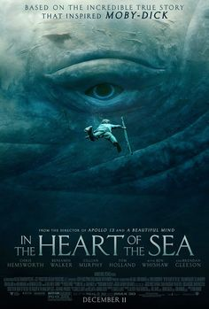 In the Heart of the Sea Directed by Ron Howard, starring Chris Hemsworth, Cillian Murphy, Brendan Gleeson. A recounting of a New England whaling ship's sinking by a giant whale in an experience that later inspired the great novel Moby-Dick. 3d Cinema, Films Cinema, Cinema Posters, Movie Posters, Good Movies To Watch, All Movies, Great Movies, Drama Movies, Ron Howard