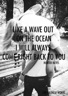 Hunter Hayes- always mi amor ! Cute Quotes, Great Quotes, Quotes To Live By, Inspirational Quotes, Daily Quotes, Emo Quotes, Motivational Board, Inspire Quotes, Clever Quotes